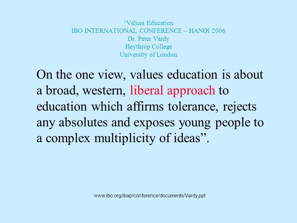 Values Education IBO INTERNATIONAL CONFERENCE – HANOI 2006 Dr