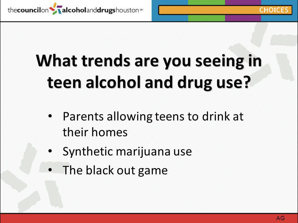 What trends are you seeing in teen alcohol and drug use