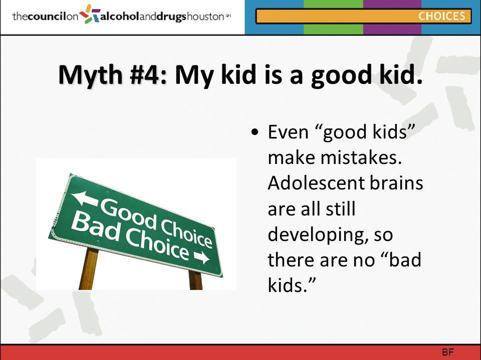 Myth #4: My kid is a good kid.