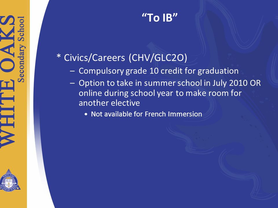 To IB * Civics/Careers (CHV/GLC2O)