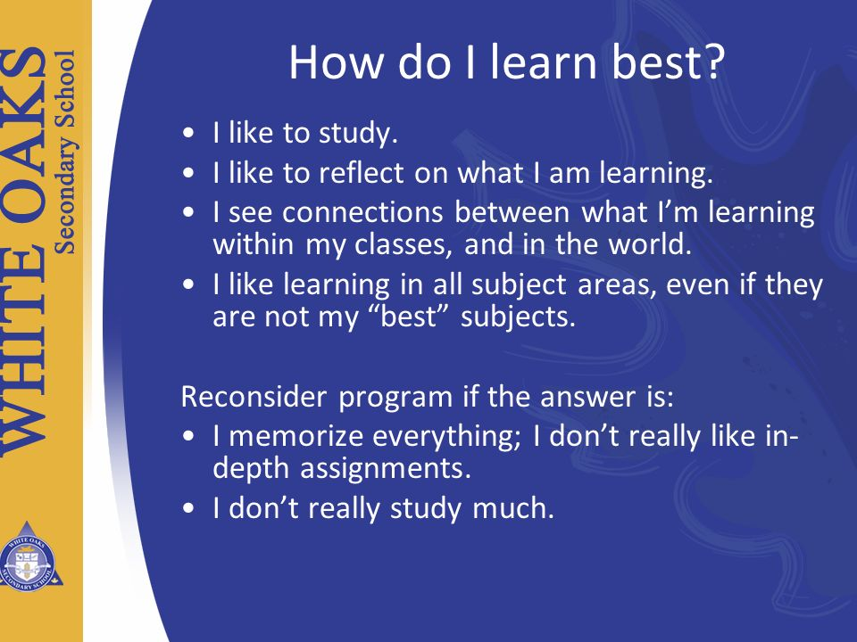 How do I learn best I like to study.
