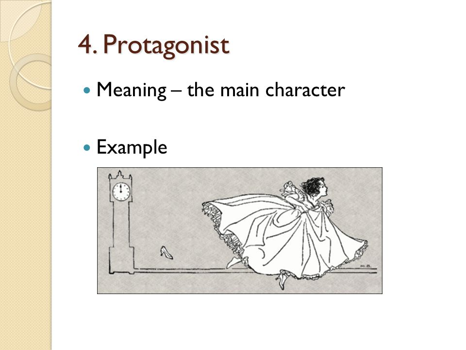 4. Protagonist Meaning – the main character Example