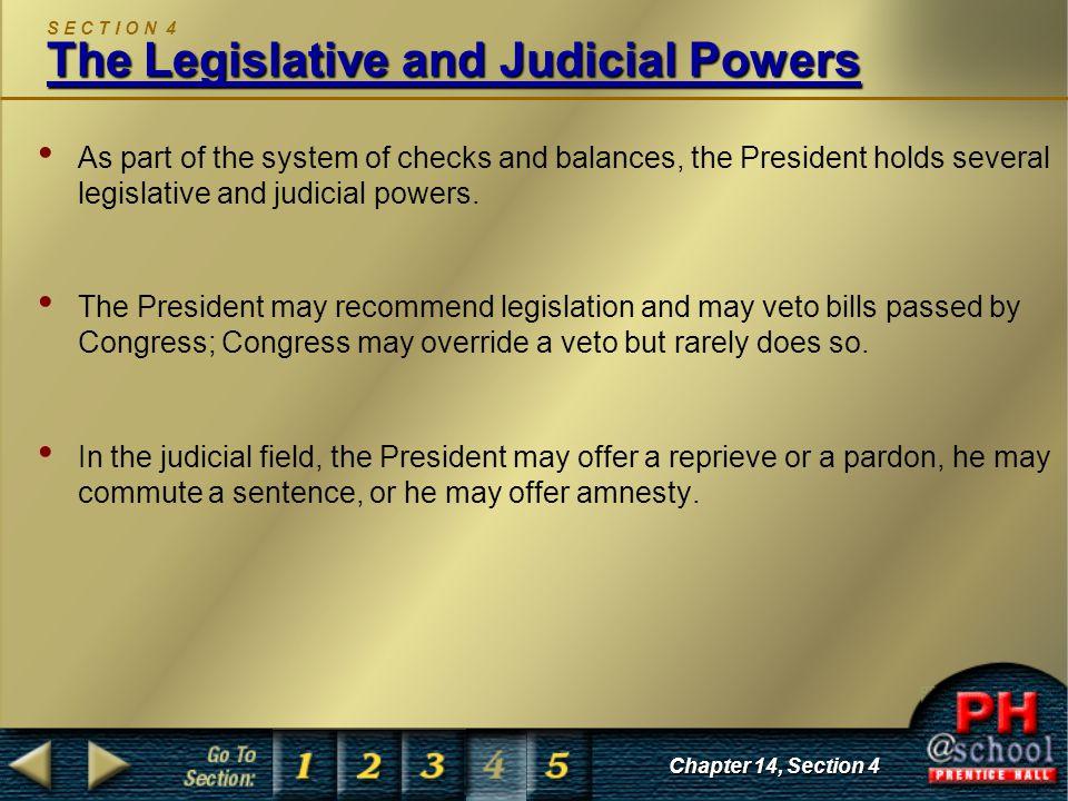 S E C T I O N 4 The Legislative and Judicial Powers
