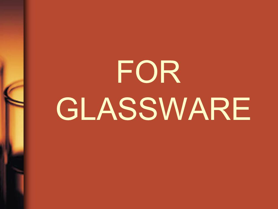 FOR GLASSWARE
