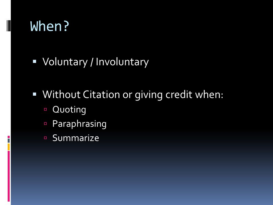When Voluntary / Involuntary Without Citation or giving credit when: