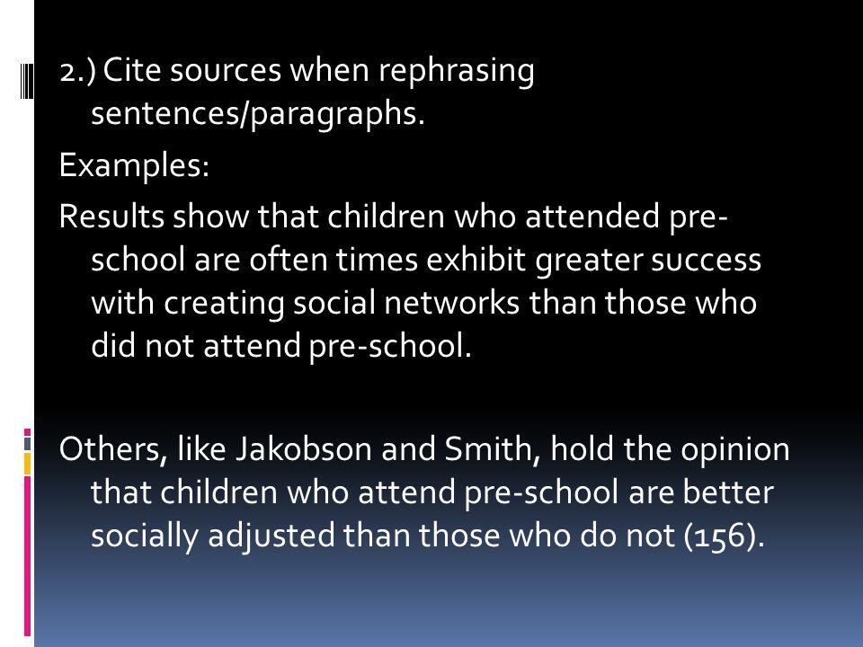 2. ) Cite sources when rephrasing sentences/paragraphs