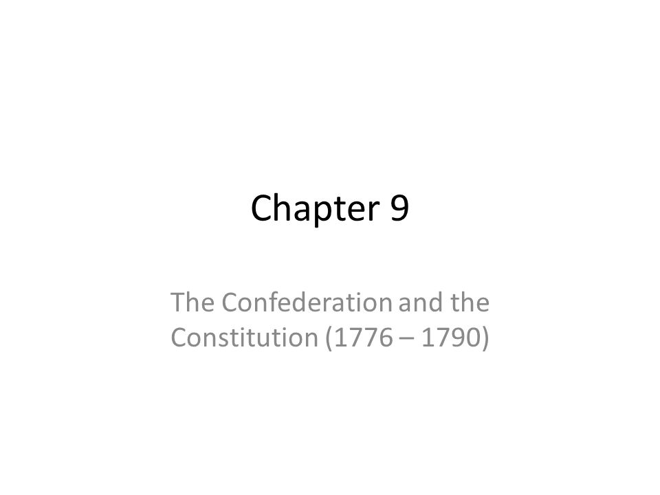 The Confederation and the Constitution (1776 – 1790)