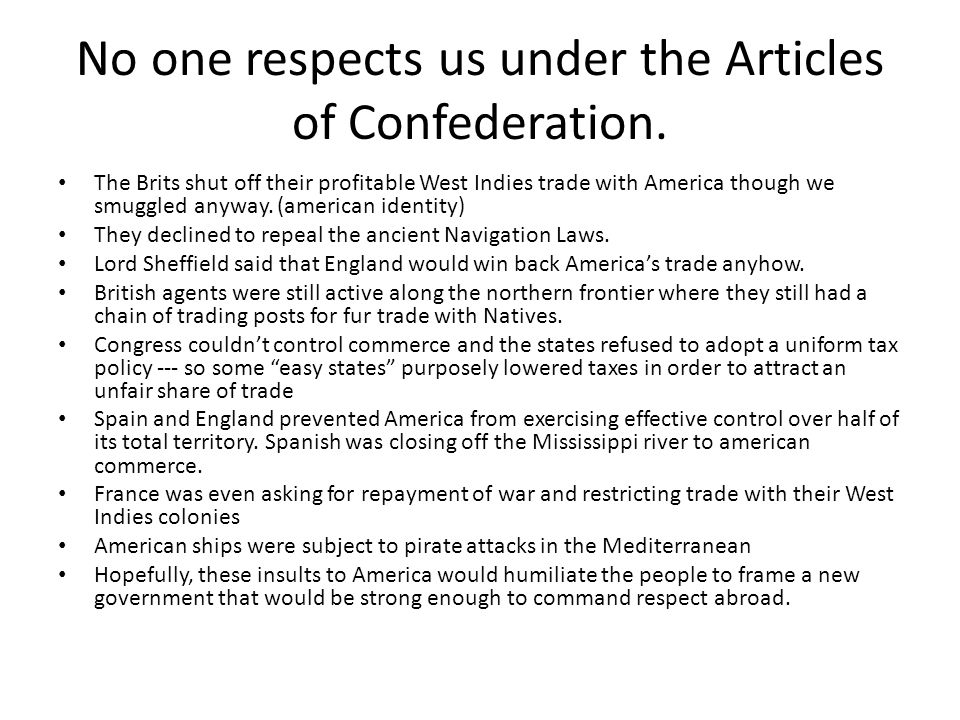 No one respects us under the Articles of Confederation.