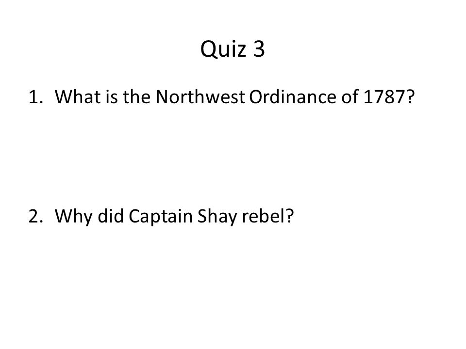 Quiz 3 What is the Northwest Ordinance of 1787