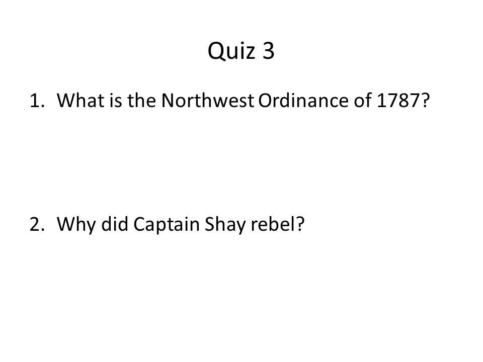 Quiz 3 What is the Northwest Ordinance of 1787