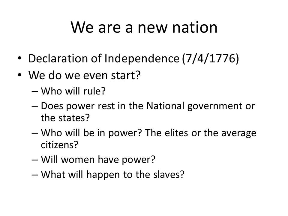 We are a new nation Declaration of Independence (7/4/1776)