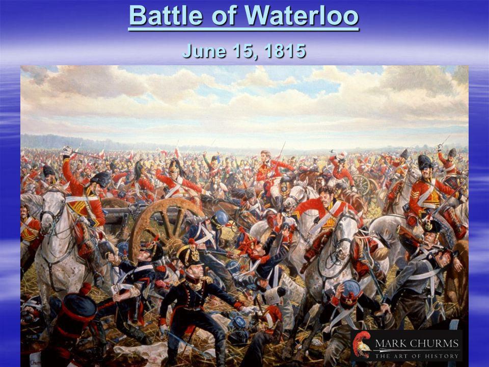 Battle of Waterloo June 15, 1815