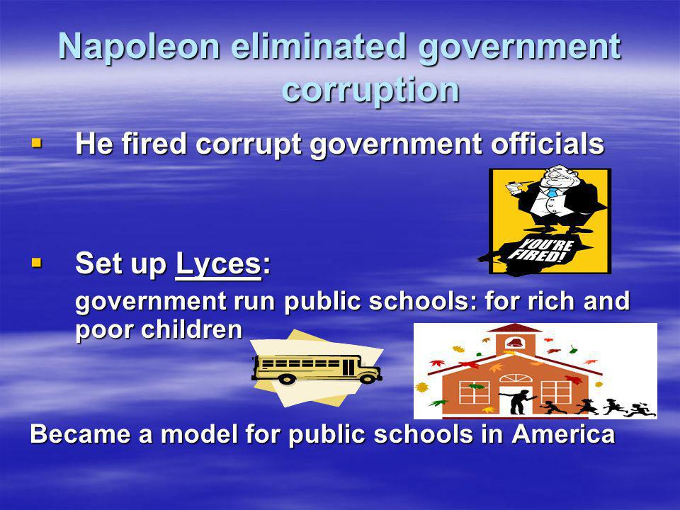 Napoleon eliminated government corruption