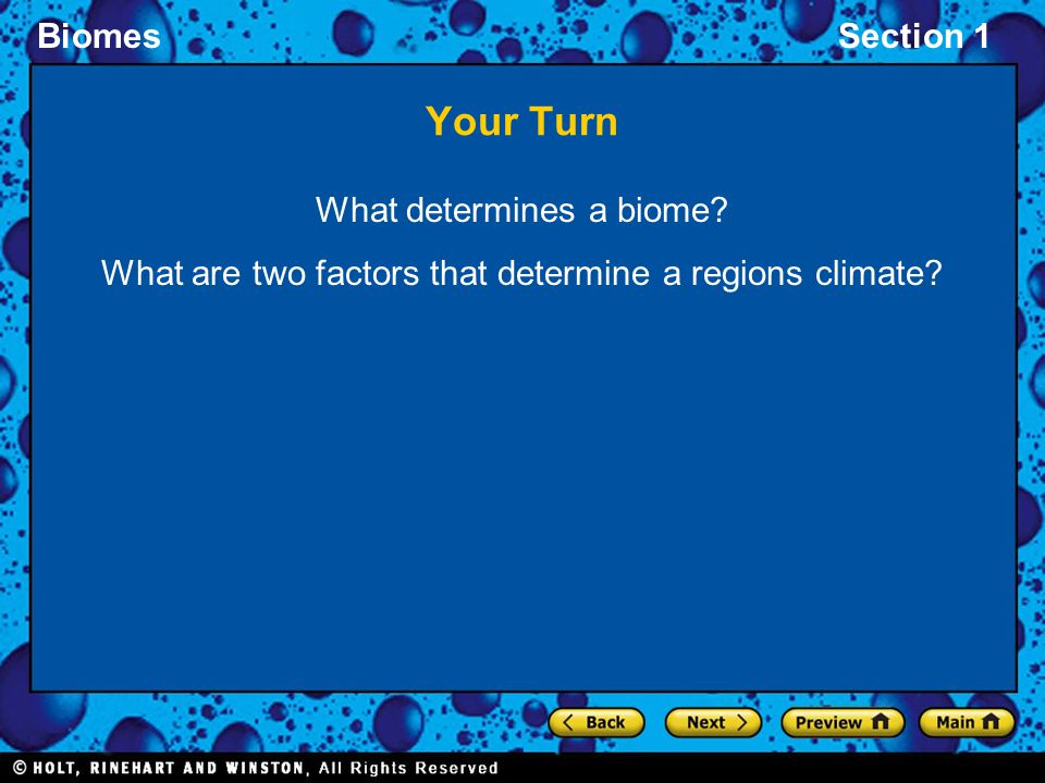 Your Turn What determines a biome What are two factors that determine a regions climate