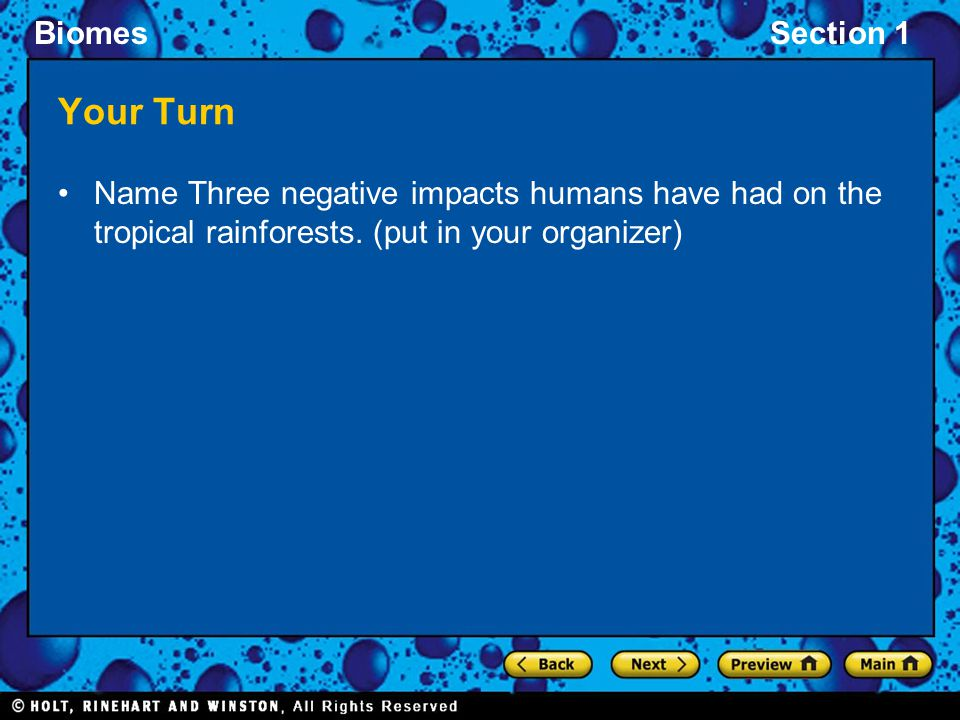 Your Turn Name Three negative impacts humans have had on the tropical rainforests.