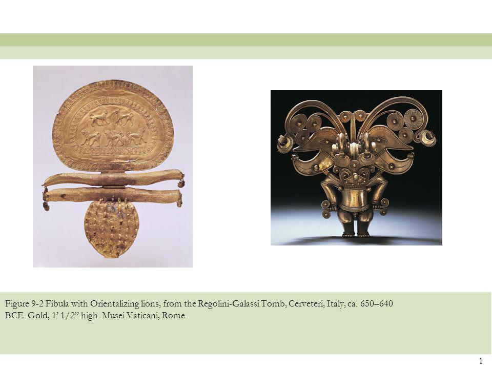 Figure 9-2 Fibula with Orientalizing lions, from the Regolini-Galassi Tomb, Cerveteri, Italy, ca.