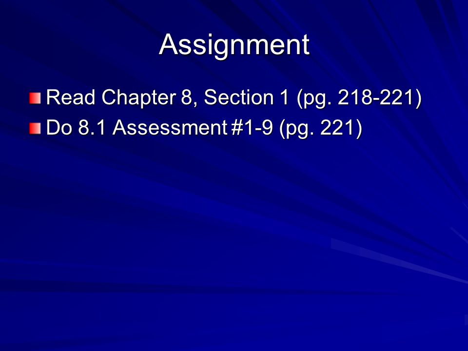 Assignment Read Chapter 8, Section 1 (pg. 218-221)