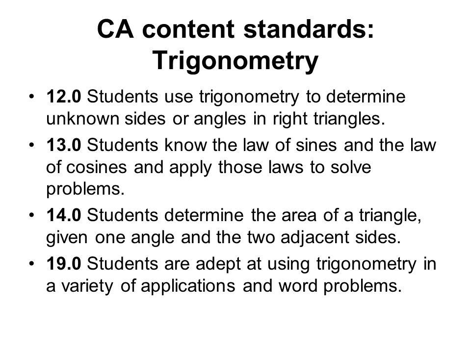 CA content standards: Trigonometry