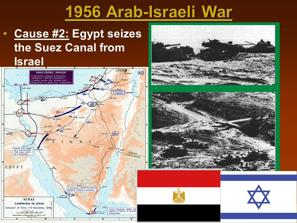 1956 Arab-Israeli War Cause #2: Egypt seizes the Suez Canal from Israel