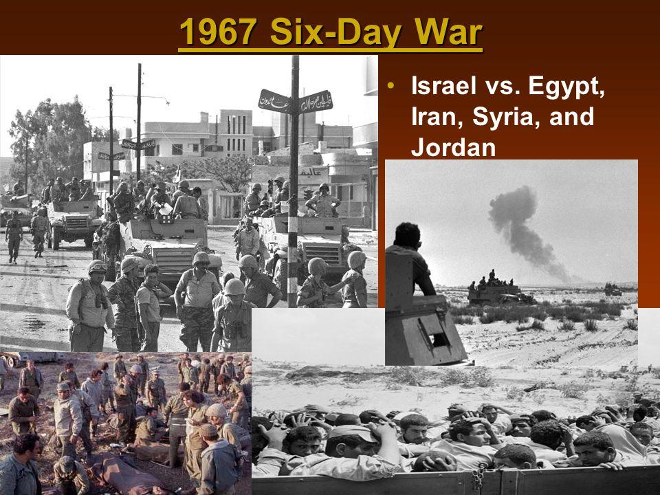 1967 Six-Day War Israel vs. Egypt, Iran, Syria, and Jordan