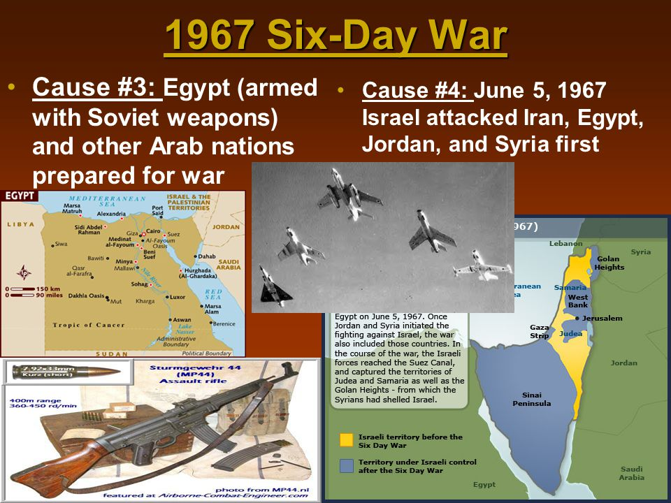 1967 Six-Day War Cause #3: Egypt (armed with Soviet weapons) and other Arab nations prepared for war.