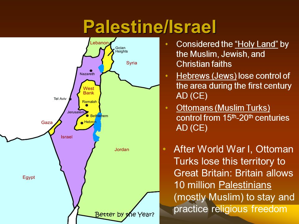 Palestine/Israel Considered the Holy Land by the Muslim, Jewish, and Christian faiths.