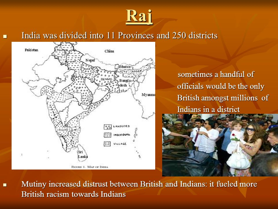 Raj India was divided into 11 Provinces and 250 districts