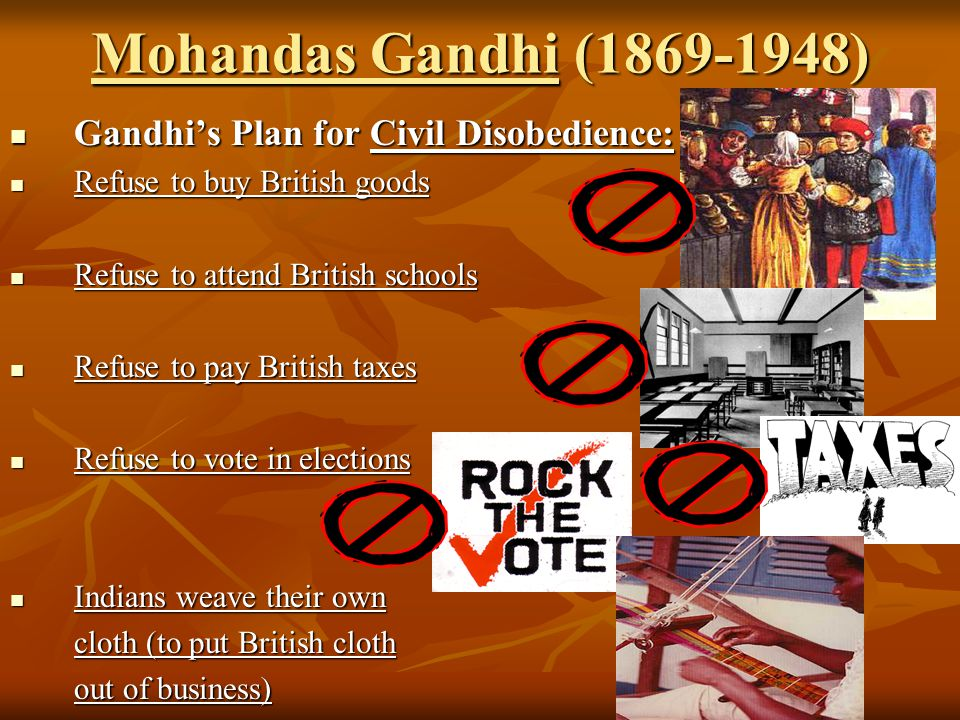 Mohandas Gandhi (1869-1948) Gandhi's Plan for Civil Disobedience: