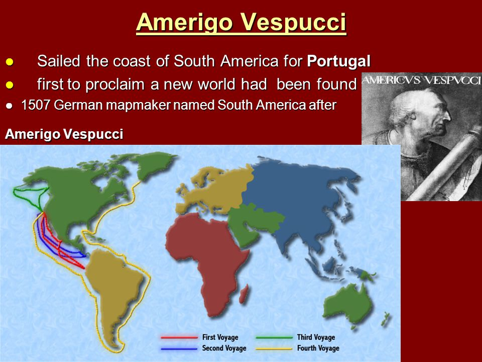 Amerigo Vespucci Sailed the coast of South America for Portugal