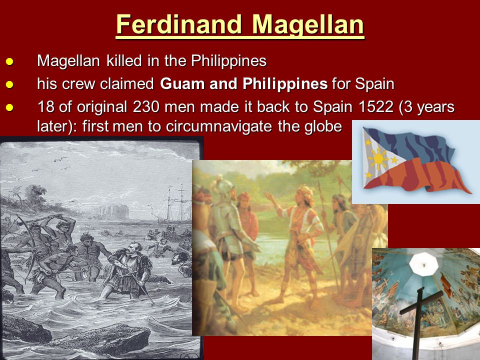 Ferdinand Magellan Magellan killed in the Philippines