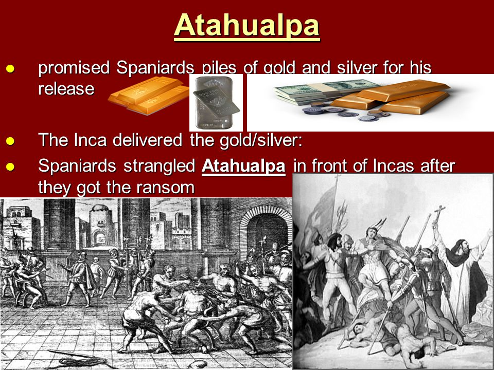 Atahualpa promised Spaniards piles of gold and silver for his release