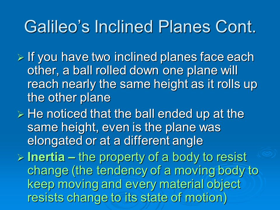 Galileo's Inclined Planes Cont.