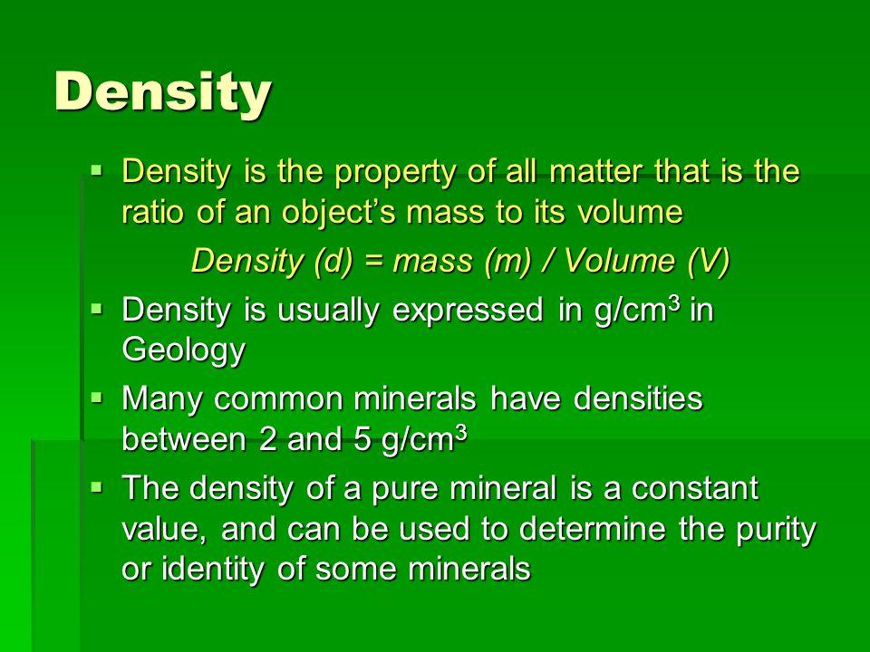 Density (d) = mass (m) / Volume (V)
