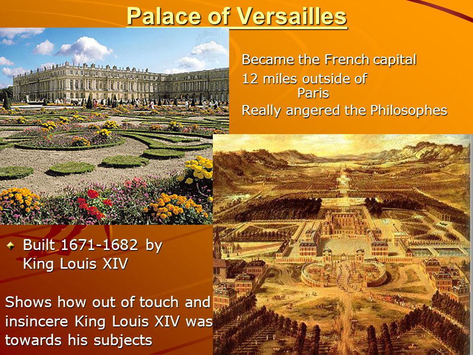 Palace of Versailles Became the French capital Built 1671-1682 by