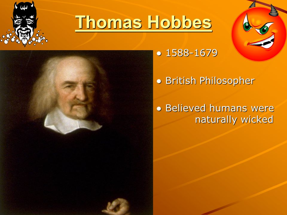 Thomas Hobbes ● British Philosopher