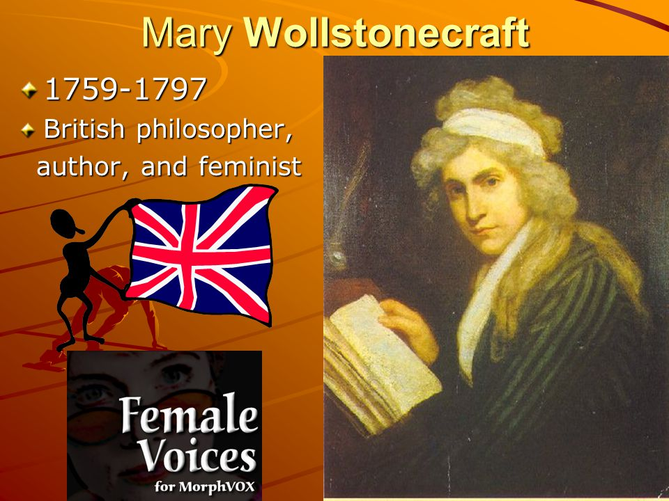 Mary Wollstonecraft 1759-1797 British philosopher,
