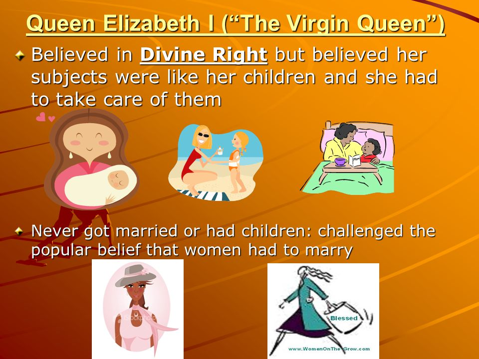 Queen Elizabeth I ( The Virgin Queen )