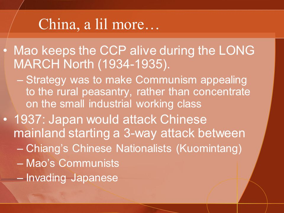China, a lil more… Mao keeps the CCP alive during the LONG MARCH North (1934-1935).