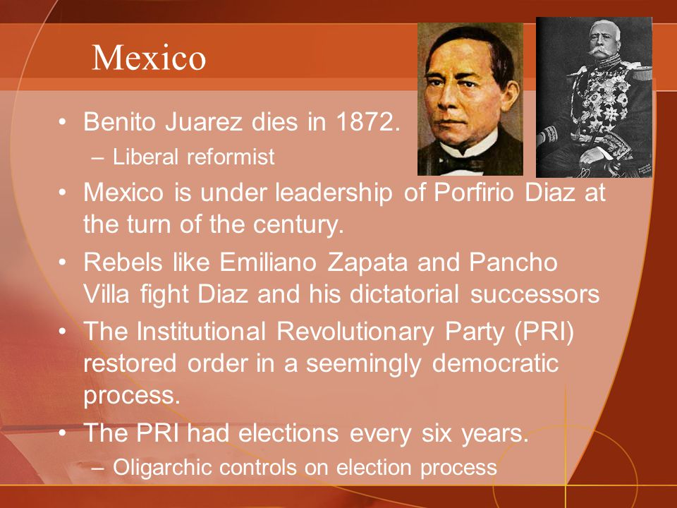 Mexico Benito Juarez dies in 1872.