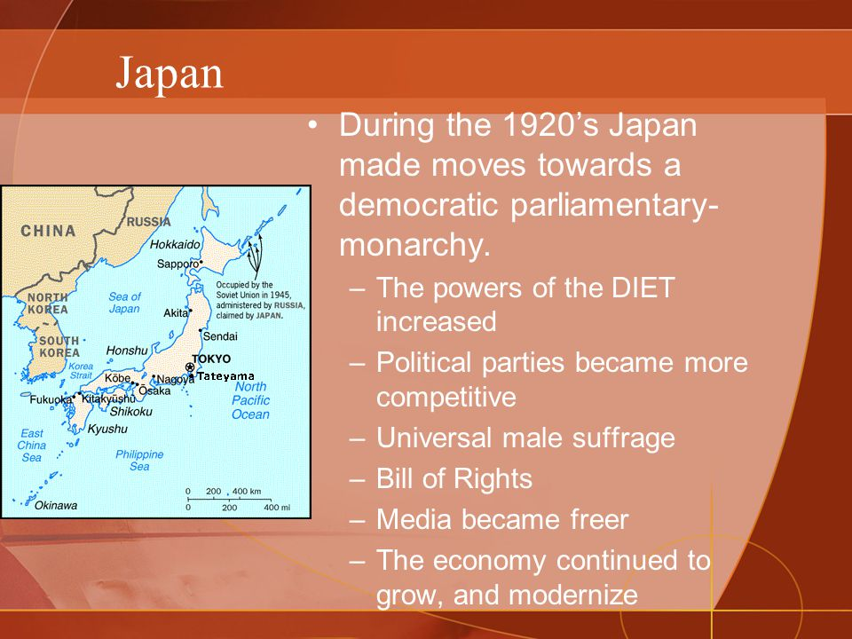 Japan During the 1920's Japan made moves towards a democratic parliamentary-monarchy. The powers of the DIET increased.