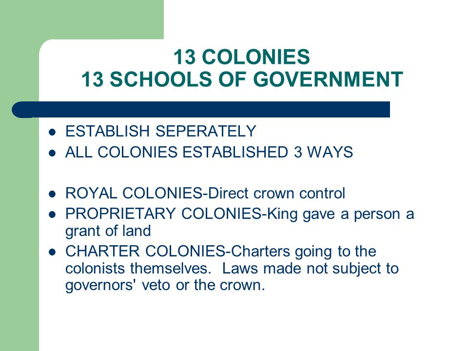 13 COLONIES 13 SCHOOLS OF GOVERNMENT