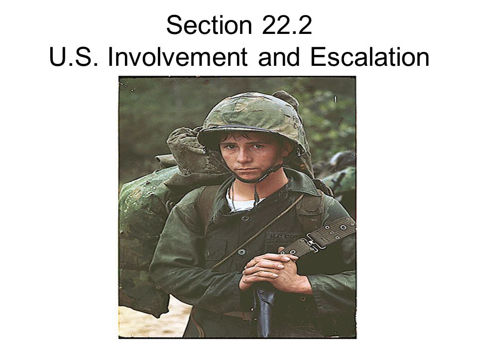Section 22.2 U.S. Involvement and Escalation