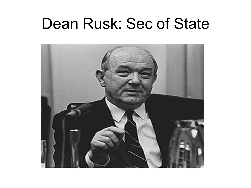 Dean Rusk: Sec of State
