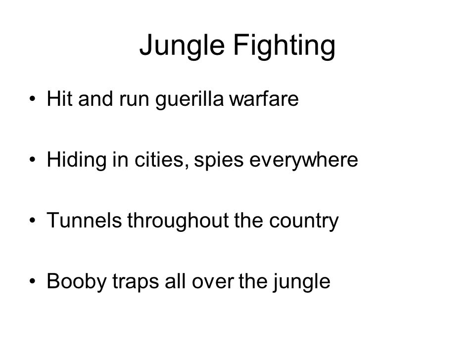 Jungle Fighting Hit and run guerilla warfare