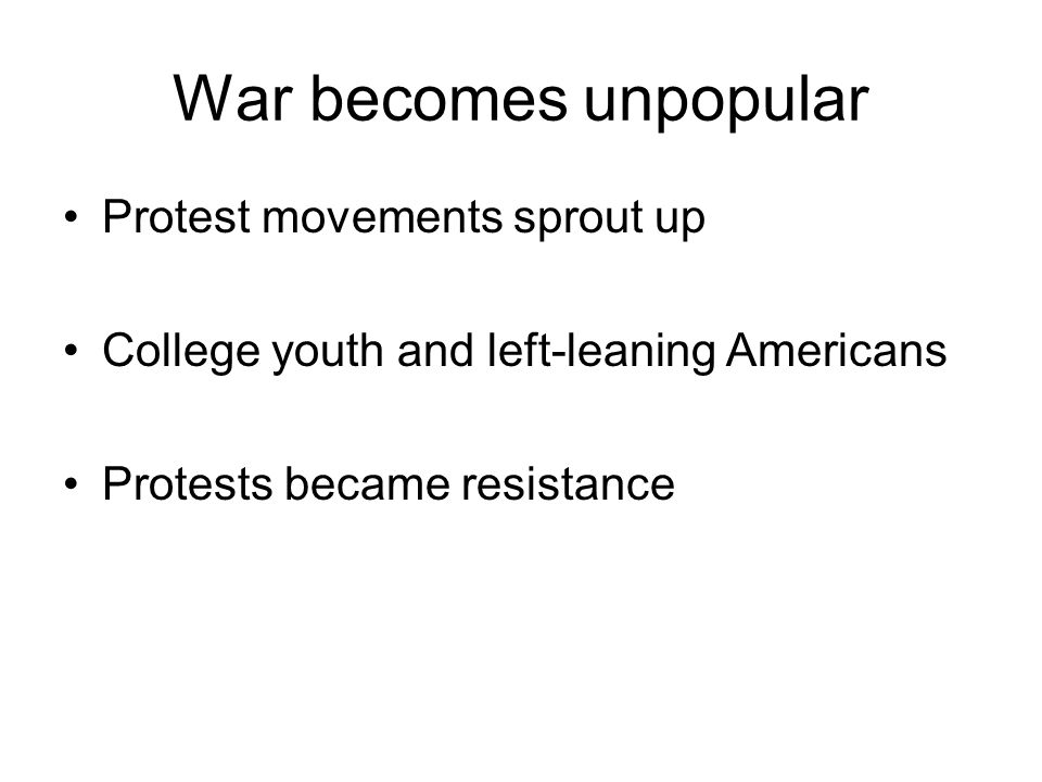 War becomes unpopular Protest movements sprout up