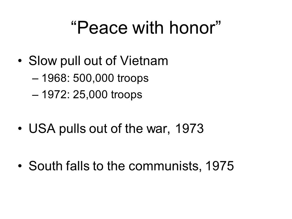 Peace with honor Slow pull out of Vietnam