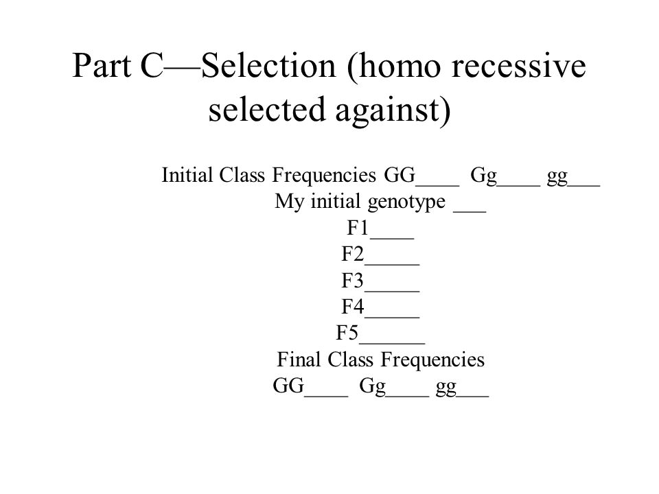 Part C—Selection (homo recessive selected against)
