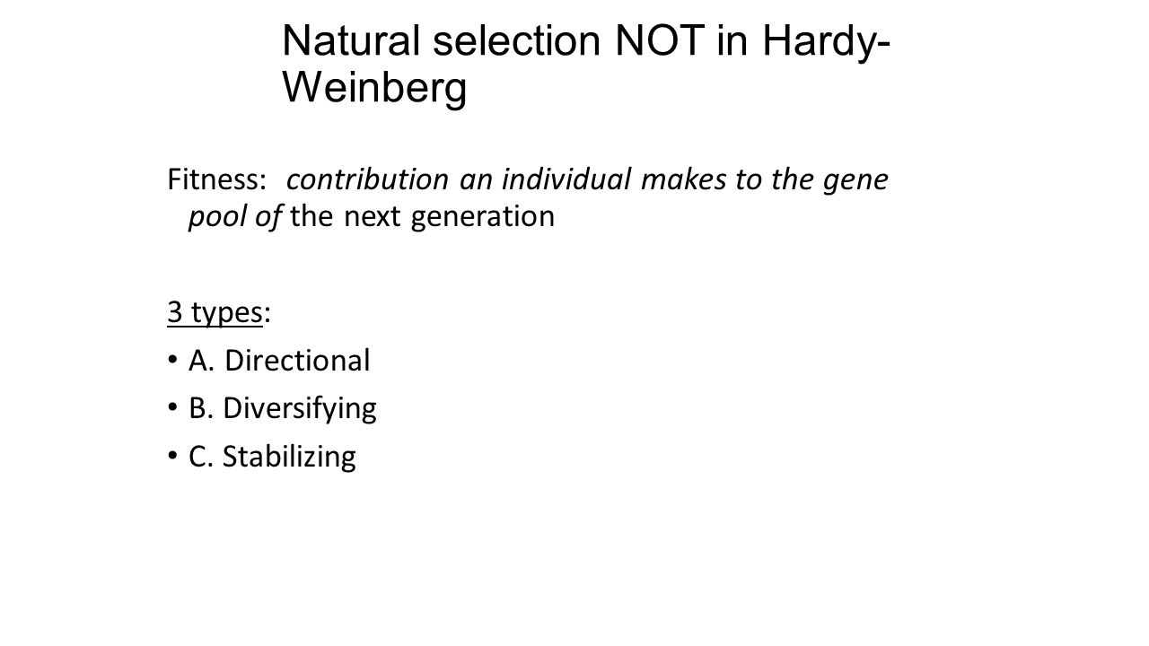 Natural selection NOT in Hardy-Weinberg