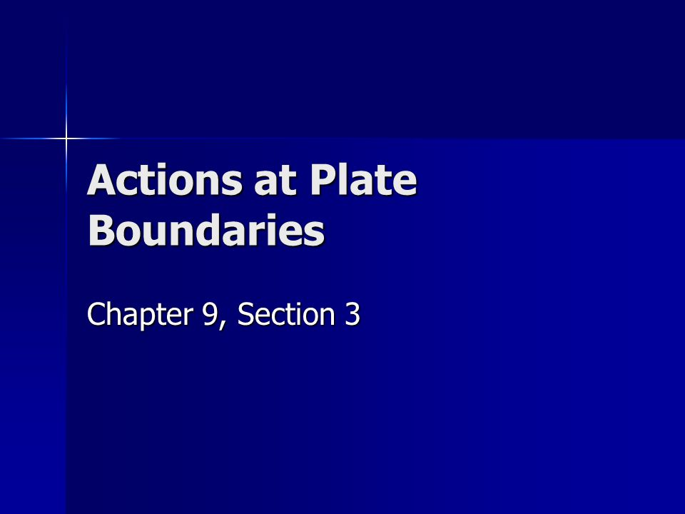 Actions at Plate Boundaries
