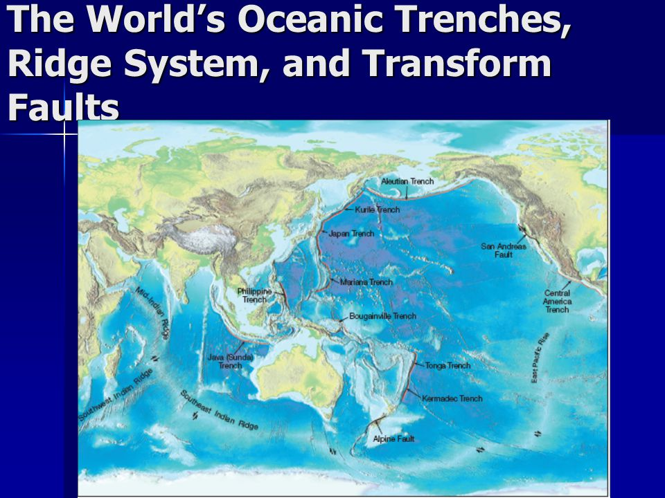The World's Oceanic Trenches, Ridge System, and Transform Faults